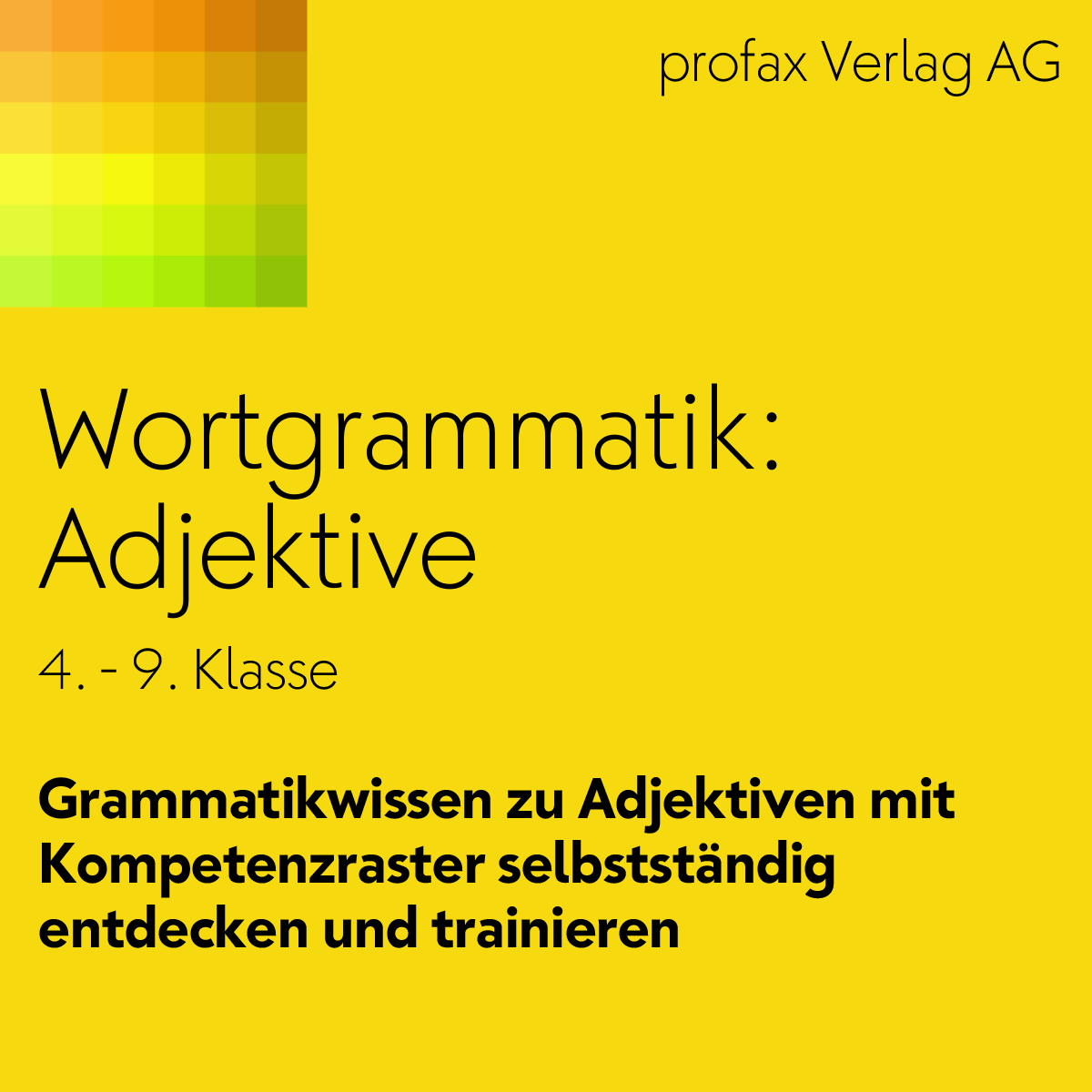 Wortgrammatik: Adjektive